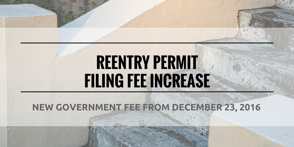 Reentry Permit Government Filing Fees To Increase Significantly On